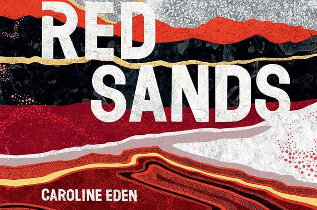 Red Sands, by Caroline Eden, is published by Quadrille, on 12 November, £26 hardback