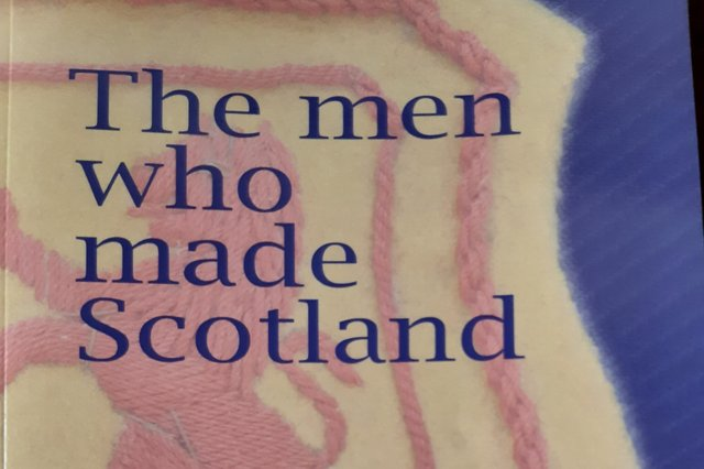 Andy Mitchell's The Men Who Made Scotland